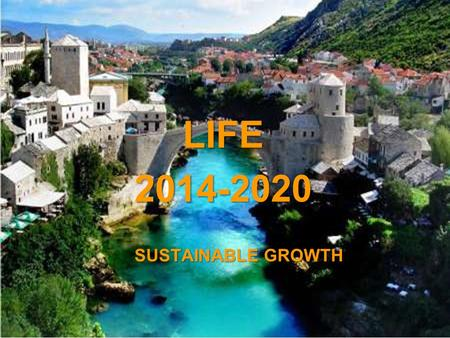 A project implemented by the HTSPE consortium This project is funded by the European Union SUSTAINABLE GROWTH LIFE2014-2020.