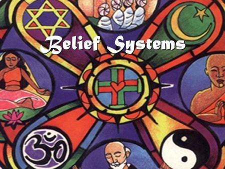 Belief Systems.