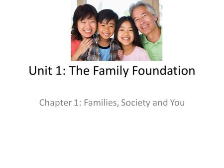 Unit 1: The Family Foundation