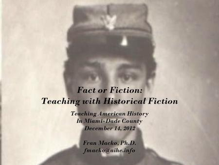 Fact or Fiction: Teaching with Historical Fiction
