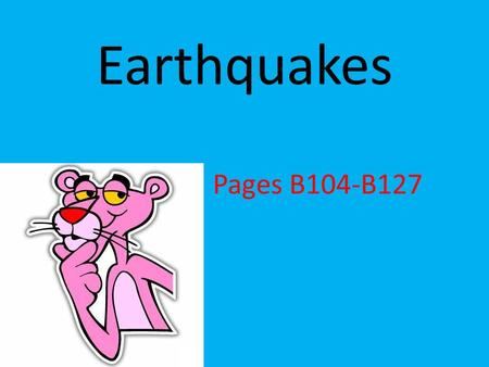 Earthquakes Pages B104-B127. Faults are classified by how rocks move. The blocks of rock along different types of faults move in different directions,