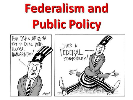"Federalism and Public Policy. ""State""-side … State constitutions are more detailed and sometimes confer more rights than the federal one State constitutions."