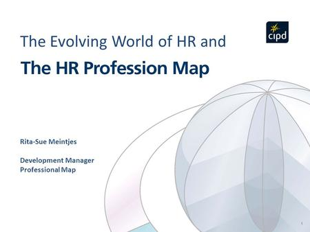 Rita-Sue Meintjes Development Manager Professional Map The Evolving World of HR and.