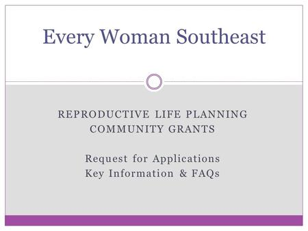 Every Woman Southeast REPRODUCTIVE LIFE PLANNING COMMUNITY GRANTS