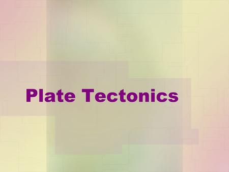 Plate Tectonics. Layers of the Earth Lithosphere – the crust and uppermost part of the mantle The lithosphere is broken into plates that can move around.