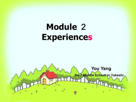 Module 2 Experiences You Yang No.7 Middle School in Yakeshi.
