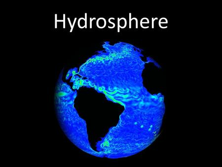 Hydrosphere. The hydrosphere is formed by all bodies of water on the Earth's surface. Some parts are: oceans, rivers, streams, lakes, underground, atmosphere.
