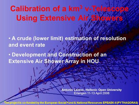 A crude (lower limit) estimation of resolution and event rate Development and Construction of an Extensive Air Shower Array in HOU Antonis Leisos, Hellenic.