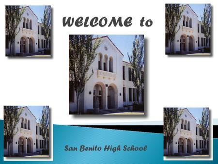 TO San Benito High School.  BEING A FRESHMAN MEANS THAT YOU HAVE MANY NEW…  OPTIONS  CHOICES  RESPONSIBILITIES  CHALLENGES.