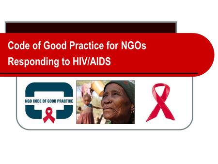 Code of Good Practice for NGOs Responding to HIV/AIDS.