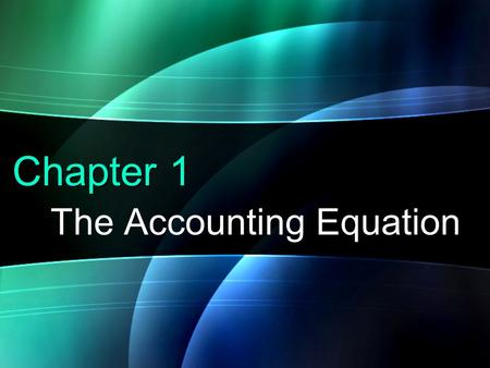 Chapter 1 The Accounting Equation. 1-22 General Info Accounting is the language of business! Understanding accounting helps managers & owners make better.