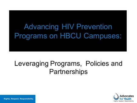 Advancing HIV Prevention Programs on HBCU Campuses: Leveraging Programs, Policies and Partnerships.