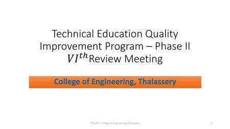1TEQIP-II, college of <strong>Engineering</strong> Thalassery. Student's Success Rate = (No. of students who cleared the programme in the stipulated period of course duration)/(No.