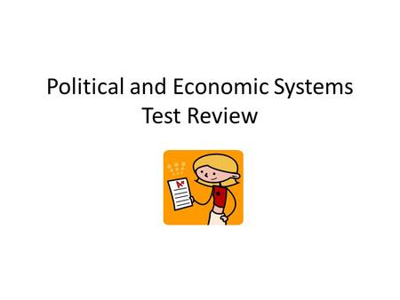 Political and Economic Systems Test Review. This system is where some laws come from the central government, and some laws come from each state? 1. Unitary.