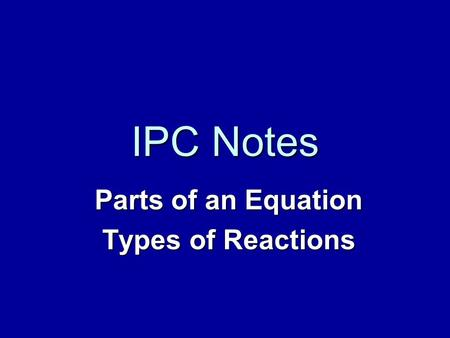 Parts of an Equation Types of Reactions