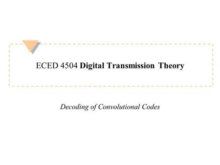 ECED 4504 Digital Transmission Theory