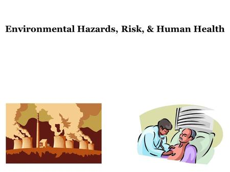 Environmental Hazards, Risk, & Human Health. Leading Causes of Mortality.