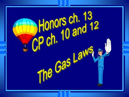 The Gas Laws u Describe HOW gases behave. u Can be predicted by the theory. u Amount of change can be calculated with mathematical equations.