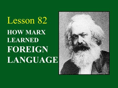 HOW MARX LEARNED FOREIGN LANGUAGES Lesson 82 Karl Marx German Germany.