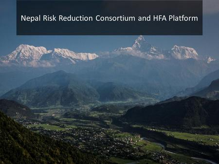 <strong>Nepal</strong> Risk Reduction Consortium and HFA Platform.