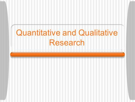 "Quantitative and Qualitative Research. Theory vs. Hypothesis From last class… Good research is informed by theory, or ""a unified explanation for discrete."