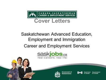 Cover Letters Saskatchewan Advanced Education, Employment and Immigration Career and Employment Services.
