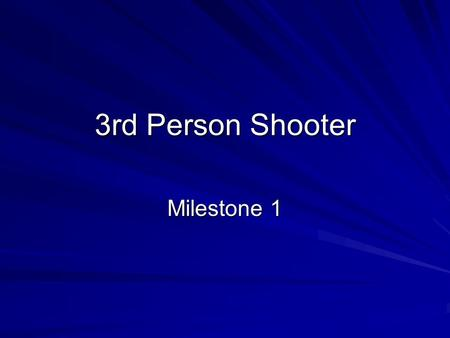 3rd Person Shooter Milestone 1. Timeplan & Progress table Timeplan Progress table Progress table.