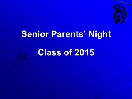 Senior Parents' Night Class of 2015. Tonight's Topics College Trends Naviance Application Procedures Factors in Admissions Financial Aid.