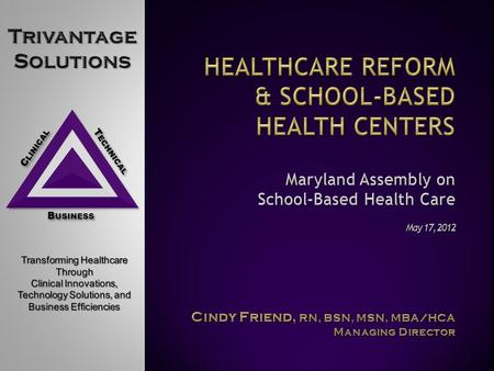C LINICAL T ECHNICAL B USINESS Overview of the Patient Protection and Affordable <strong>Care</strong> Act (ACA) ACA Impact on SBHCs Emerging Health <strong>Care</strong> Delivery Models.