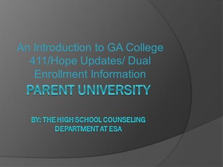 An Introduction to GA College 411/Hope Updates/ Dual Enrollment Information.