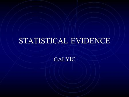 STATISTICAL EVIDENCE GALYIC. Coming Out1998 n15 2008 n50 2010 n20 First Told17.214.814.