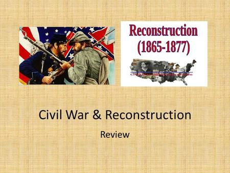 Civil War & Reconstruction Review. Question 1 Who won the Presidential Election of 1860?