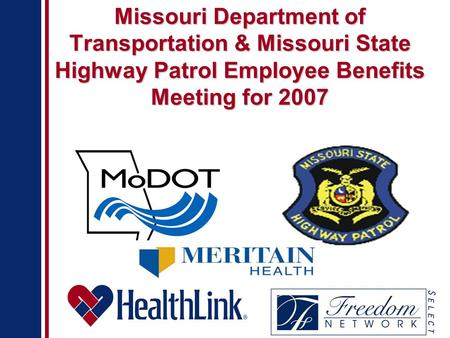 Missouri Department of Transportation & Missouri State Highway Patrol Employee Benefits Meeting for 2007.