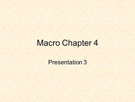 Macro Chapter 4 Presentation 3. Government Purchases The products directly use up resources and are part of domestic output Ex- missile production uses.