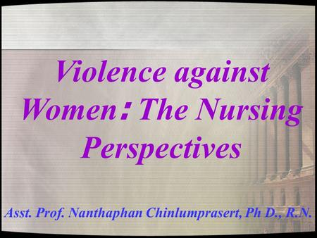Violence against Women: The Nursing Perspectives