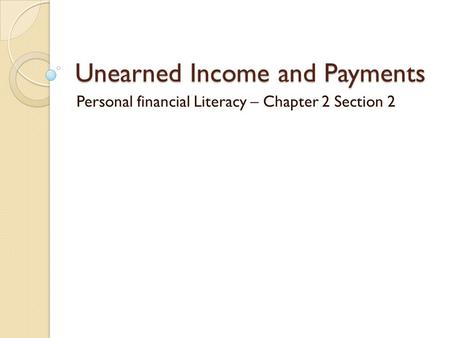 Unearned Income and Payments