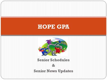 "Senior Schedules & Senior News Updates HOPE GPA. Reading Your HOPE Transcript In front of you is a sheet titled ""Understanding the Detailed Student Calculation."