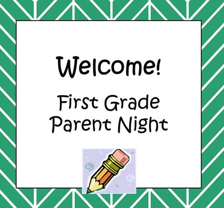 Welcome! First Grade Parent Night. Decoding Strategies.