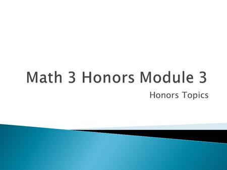 Honors Topics.  You learned how to factor the difference of two perfect squares:  Example:  But what if the quadratic is ? You learned that it was.