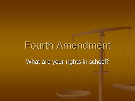 Fourth Amendment What are your rights in school?.