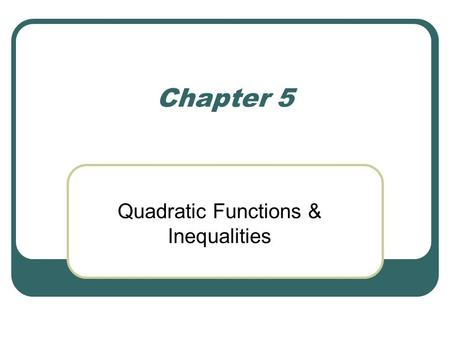 Quadratic Functions & Inequalities