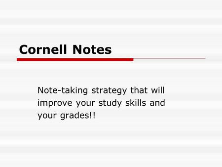 Cornell Notes Note-taking strategy that will