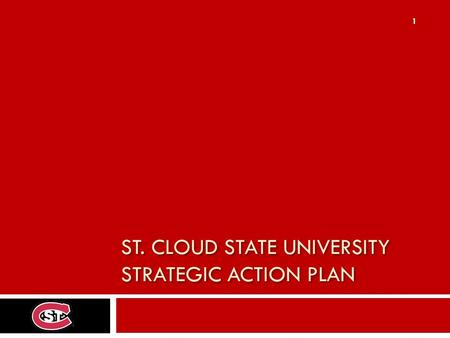 ST. CLOUD STATE UNIVERSITY STRATEGIC ACTION PLAN 1.