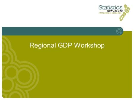 Regional GDP Workshop. Purpose of the Project October 6 2005 - Regional GDP Workshop Regional GDP Scope Annual Current price (nominal) GDP By region.