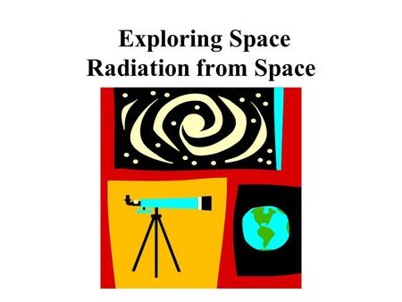 Exploring Space Radiation from Space. Energy travels through space in the form of waves. Mechanical waves cannot travel through empty space. A sound wave.