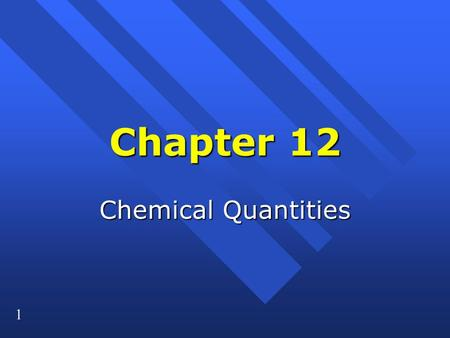 1 Chapter 12 Chemical Quantities. 2 How do you measure things? How do you measure things? n We measure mass in grams. n We measure volume in liters. n.
