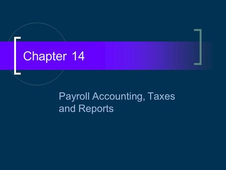 Payroll Accounting, Taxes and Reports