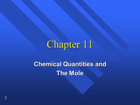 Chemical Quantities and The Mole