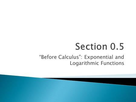 """Before Calculus"": Exponential and Logarithmic Functions"