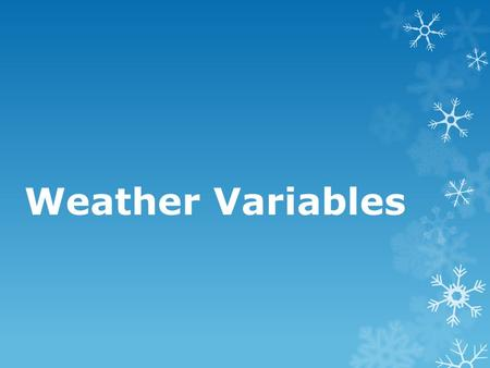 Weather Variables.